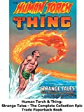 Review: Human Torch & Thing: Strange Tales - The Complete Collection Epic Trade Paperback Book
