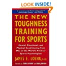 The New Toughness Training for Sports: Mental Emotional Physical Conditioning from One of the World's Premier Sports Psychologists