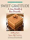 Sweet Gratitude: A New World of Raw Desserts
