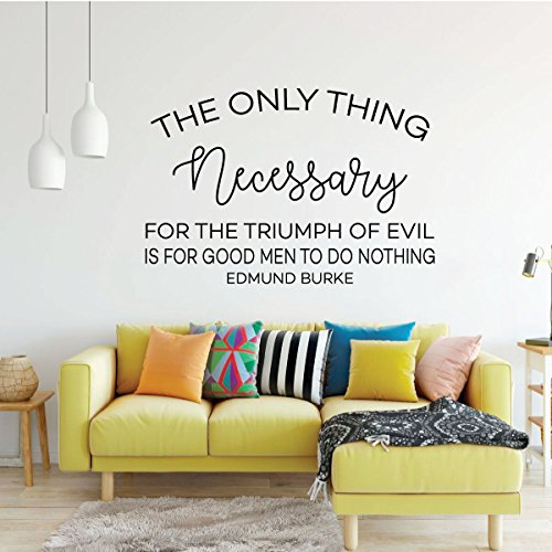 Inspirational Wall Decal - The Only Thing Necessary - Motivational Edmund Burke Quote - Vinyl Art for Home, Bedroom or Living Room Decor (Burke Decor)