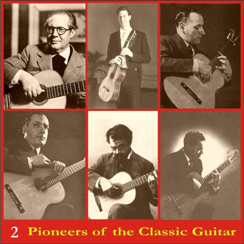 Classic Spanish Guitar - Pioneers of the Classic Guitar, Voume 2 - Recordings 1944-1947