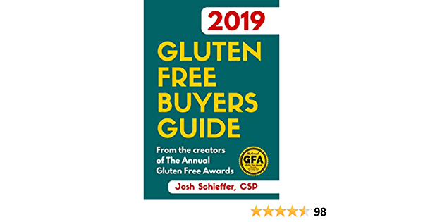 2019 Gluten Free Buyers Guide Connecting You To The Best In Gluten Free So You Can Skip To The Good Stuff Kindle Edition By Schieffer Josh Cookbooks Food Wine Kindle