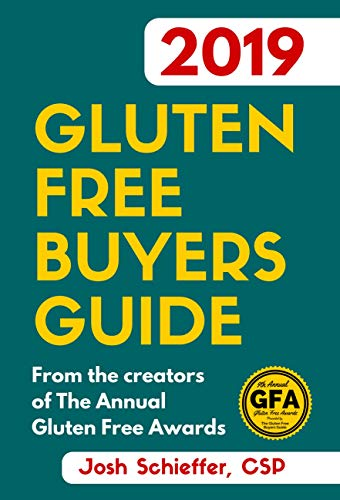 2019 Gluten Free Buyers Guide: Connecting you to the best in gluten free so you can skip to the good stuff. by Josh Schieffer