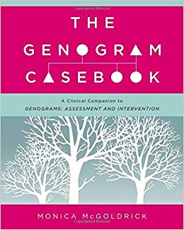 The Genogram Casebook: A Clinical Companion to Genograms: Assessment and Intervention by Monica McGoldrick (2016-08-16)