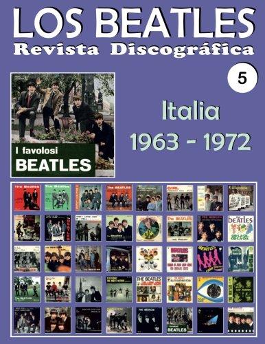 Los Beatles - Revista Discografica - Nr. 5 - Italia (1963 - 1972): Discografia A Todo Color (Volume 5) (Spanish Edition) [Juan Carlos Irigoyen Perez] (Tapa Blanda)