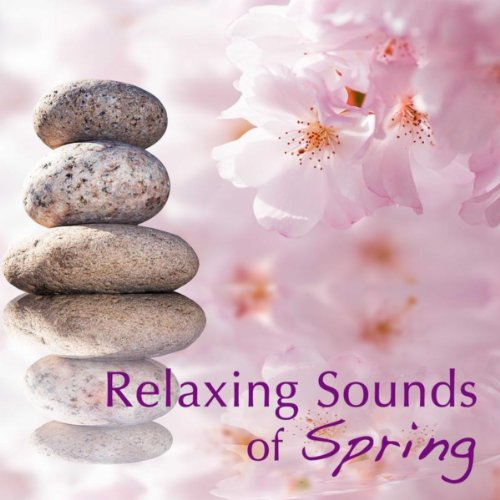 Relaxing Sounds of Spring: Nature Sounds Relaxation, Sacred Spring Nature Music, Solo Piano Songs & New Age Music Relaxation Meditation 4 Balance and Harmony