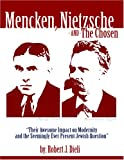 Mencken, Nietzsche, and the Chosen, Robert Dieli, 0977810275
