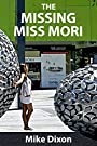 THE MISSING MISS MORI: fun and scary mystery thriller (Hansen Files Book 2)