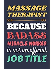 Massage Therapist Gifts: Lined Notebook Journal Paper Blank, a Funny Gift for Massage Therapist to Write in (Volume 6)