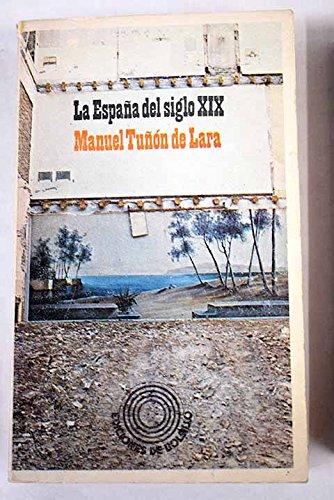LA ESPAÑA DEL SIGLO XIX: Amazon.es: Manuel Tuñon De Lara: Libros