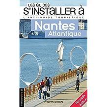 S'installer à Nantes - Atlantique [nouvelle édition]