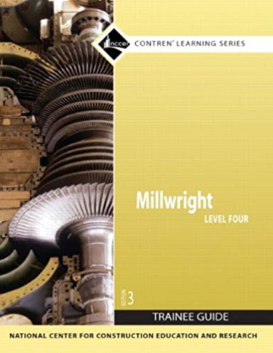 millwright level 4 trainee guide paperback 3rd edition nccer rh amazon com