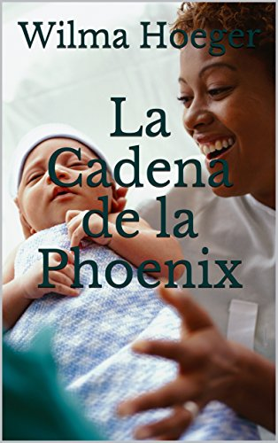 La Cadena de la Phoenix (Spanish Edition)