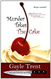 Murder Takes The Cake (Daphne Martin Cake Mysteries)