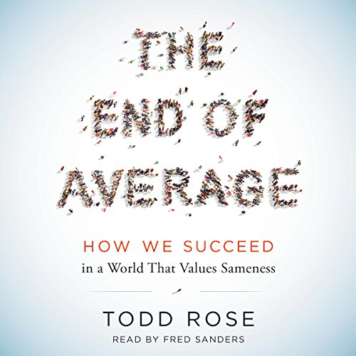 The End of Average: How We Succeed in a World That Values Sameness cover