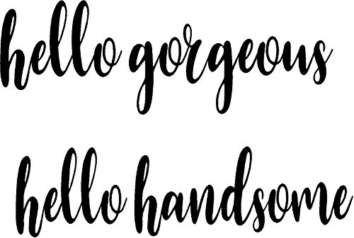 CreativeSignsnDesigns Hello Handsome Hello Gorgeous - Vinyl Wall or Mirror Decals - Sign Mirror