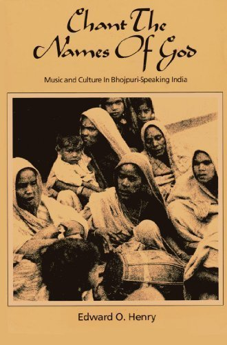 Chant the Names of God: Musical Culture in Bhojpuri-Speaking India by Edward O. Henry - San In Shopping Malls Diego