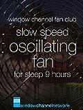 Slow Speed Oscillating Fan sleep 9 hours