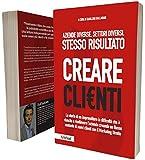 Creare Clienti - La storia di un imprenditore in difficoltà che è riuscito a risollevare l'azienda con il Marketing Diretto