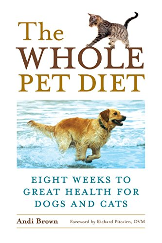 The Whole Pet Diet: Eight Weeks to Great Health for Dogs and Cats (Best Dog Coat Supplement)