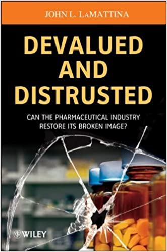 Book Devalued and Distrusted: Can the Pharmaceutical Industry Restore its Broken Image by John L. LaMattina (2013-01-09)