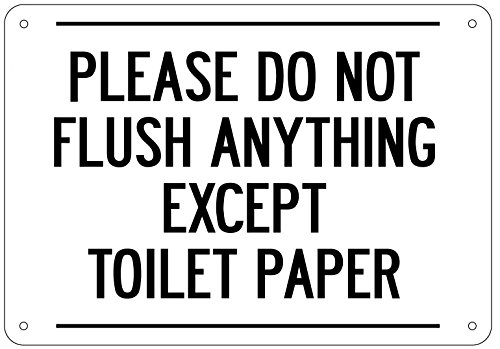 Please Do Not Flush Anything Except Toilet Paper Sign (White,Aluminium Rust Free, 7 x 10)