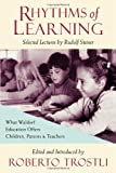 Rhythms of Learning, Roberto Trostli and Rudolf Steiner, 0880104511