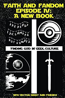 Faith & Fandom Episode IV: A New Book by [Miray, Hector, Mitchell, Justin, Stephens, Brandon, Powers, David]