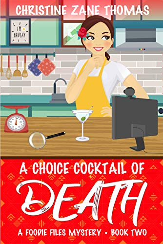 A Choice Cocktail of Death (A Foodie Files Mystery Book 2) by [Thomas, Christine Zane]