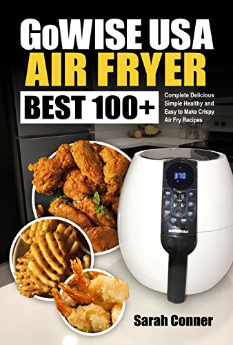 Search : GoWise USA Air Fryer Cookbook: BEST 100+ Complete Delicious Simple Healthy and Easy to Make Crispy Air Fry Recipes (BEST Air Fryer Recipes)