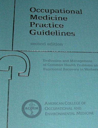 Occupational Medicine Practice Guidelines: Evaluation and Management of Common Health Problems and F