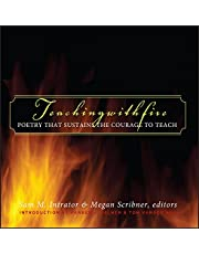 Teaching with Fire: Poetry That Sustains the Courage to Teach