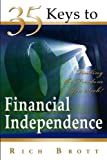 35 Keys to Financial Independence, Rich Brott, 1601850204