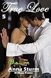True Love 5: William Fraser - besessen (True Love - Reihe)
