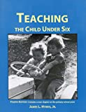 Teaching the Child under Six, Hymes, James L., Jr., 0940139375