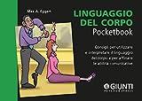 Linguaggio del corpo: Consigli per utilizzare e interpretare il linguaggio del corpo e per affinare le abilità comunicative (Management Pocketbooks) (Italian Edition)
