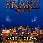 Snake Eyes | John Conroe