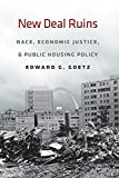 public housing - New Deal Ruins: Race, Economic Justice, and Public Housing Policy