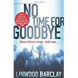 No Time For Goodbyeby Linwood Barclay