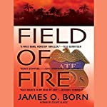 Field of Fire | James O. Born
