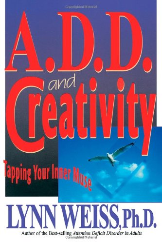 A.D.D. and Creativity: Tapping Your Inner Muse