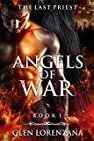 Angels Of War: And The Last Priest