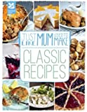 Just Like Mum Used to Make: Classic Recipes (National Trust Food)
