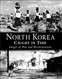 North Korea Caught in Time, Chris Springer, 1859642144