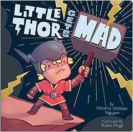 Little Thor Gets Mad: Amazon.es: Victoria Watson Nguyen ...