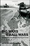 Big Wars and Small Wars: The British Army and the Lessons of War in the 20th Century (Military History and Policy), , 0415361966
