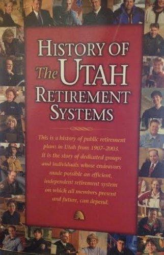 History of the Utah Retirement Systems: Utah Retirement Systems ...