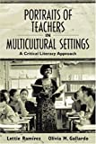 img - for Portraits of Teachers in Multicultural Settings: A Critical Literacy Approach by Ramirez Lettie Gallardo Olivia (2001-02-02) Paperback book / textbook / text book