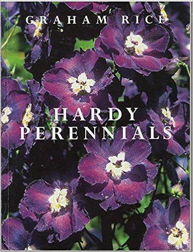 Hardy Perennials Graham Rice Amazon Com Books