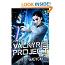 The Valkyrie Project: The Valkyrie Project Technothriller Series Book 1